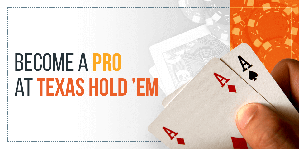 become a pro at texas holdem