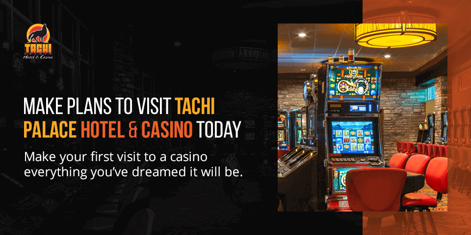 visit tachi palace and casino today